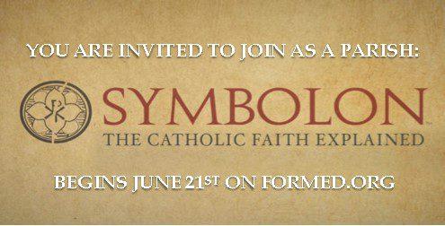Symbolon: The Catholic Faith Explained – Session 4, July 15th