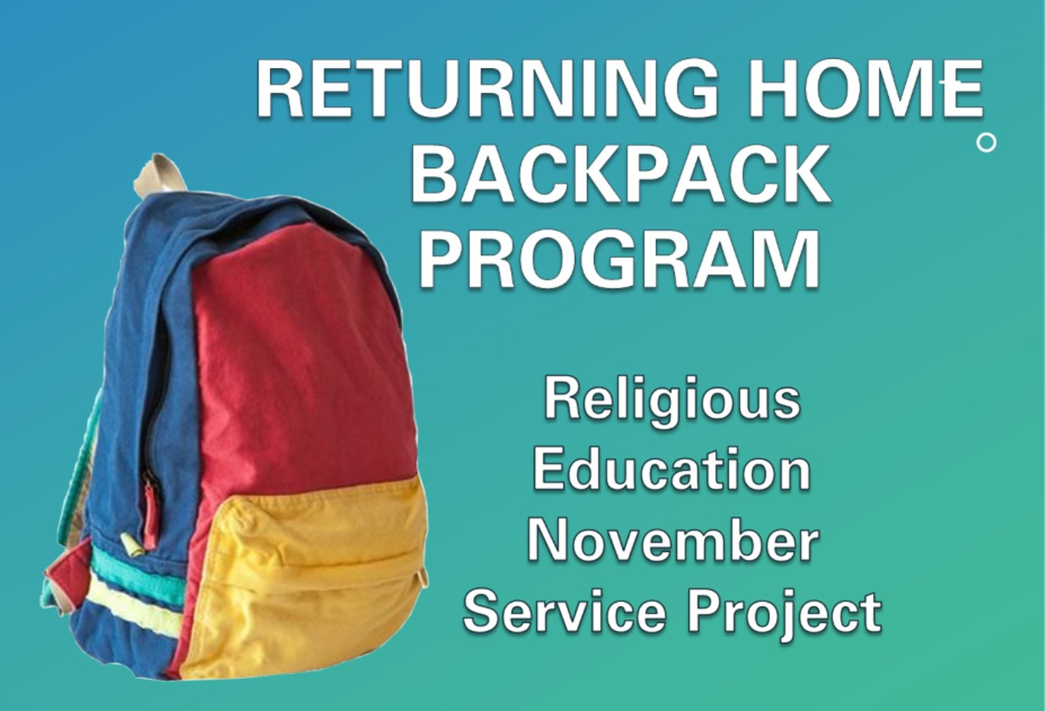 Returning Home BackPack R.E. November Service Project