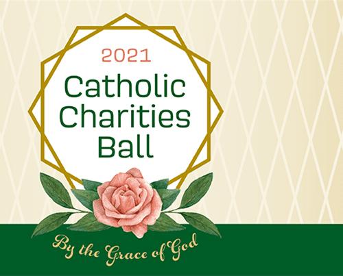 Catholic Charities Ball 2021Friday, February 5th