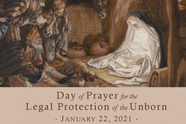 Day of Prayer for the Legal Protection<br>of the Unborn – January 22, 2021
