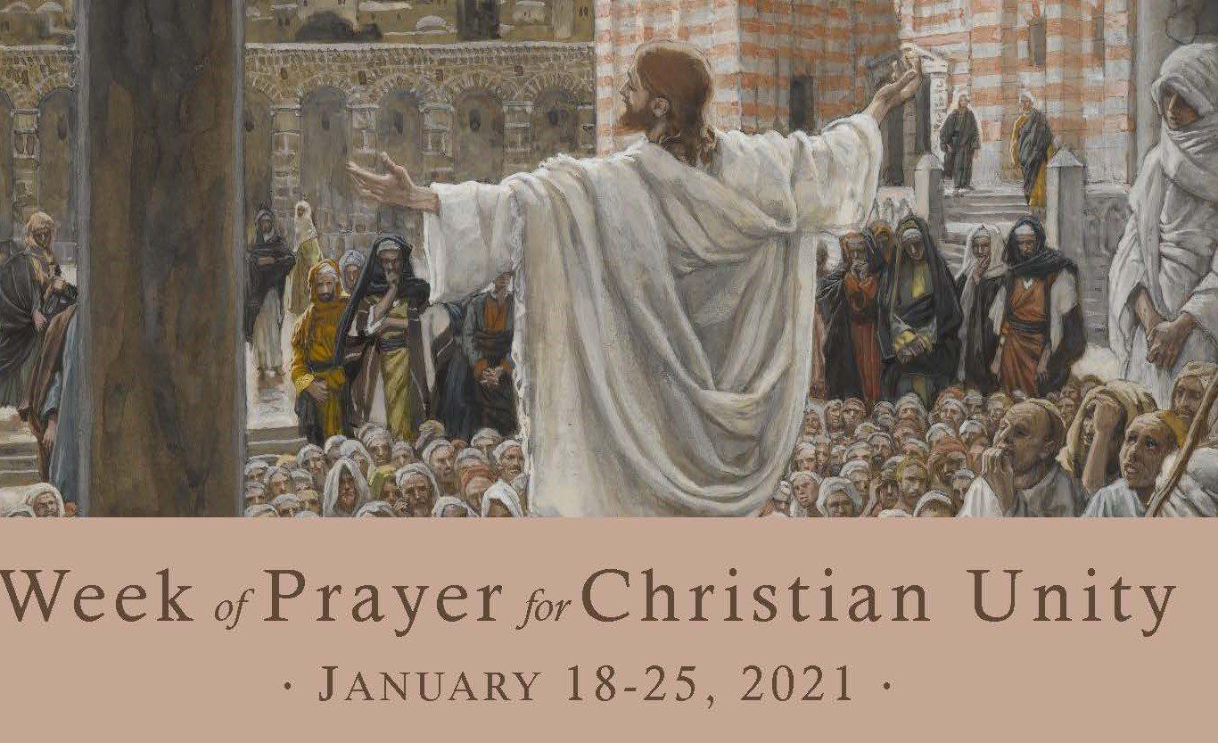 Week of Prayer for Christian UnityJanuary 18-25, 2021