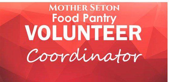 Mother Seton Food PantryVolunteer Coordinator Needed